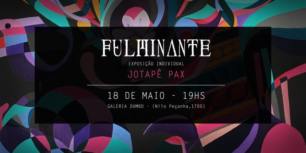 Exposição FULMINANTE - 18/05